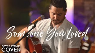 Someone You Loved   Lewis Capaldi (Boyce Avenue Acoustic Cover) On Spotify & Apple
