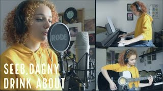 Seeb, Dagny - Drink About (cover by Jessiah)