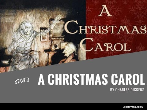 A CHRISTMAS CAROL by Charles Dickens 🎄 Stave 3 ~ The Second of the Three Spirits | Audiobook