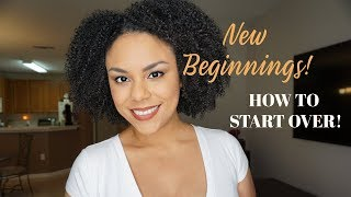 How to start over in life! New beginnings!