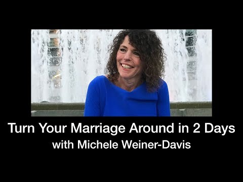 Turn Your Marriage Around in 2 Days with Michele Weiner-Davis