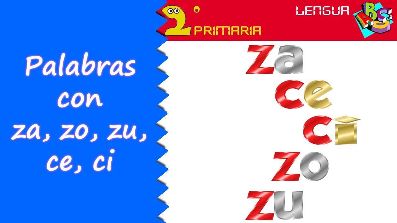 Lengua Castellana. 2º Primaria. Tema 4. Ortografía: za, zo, zu, ce, ci