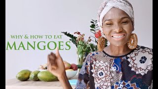 Why and How To Eat Mangoes