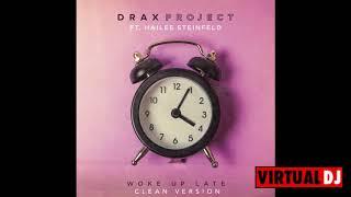 Drax Project   Woke Up Late (Clean Version) (Radio Edit) Ft. Hailee Steinfeld