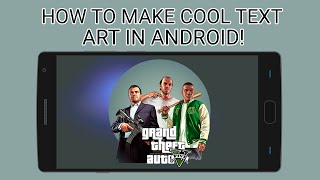 [EASY] How to make cool text art using Android Device! 2016 ʕ•ᴥ•ʔ
