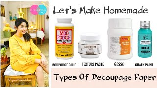 HOMEMADE GESSO | CHALK PAINT | TEXTURED PASTE | MOD PODGE GLUE | TYPES OF DECOUPAGE PAPER
