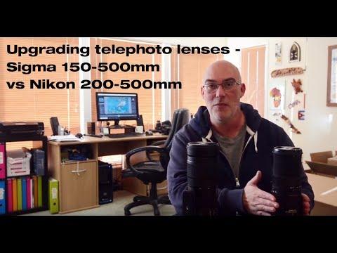 Upgrading telephoto lenses - Sigma 150-500mm vs Nikon 200-500mm