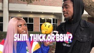 Do Guys Prefer Slim,Thick, Or BBW?  | Public Interview