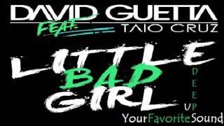 Little Bad Girl- David Guetta ft. Taio Cruz (speed up)