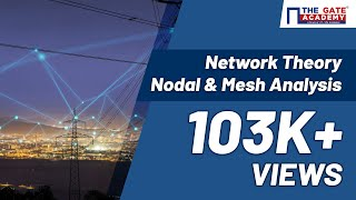 Network Theory - Nodal and Mesh Analysis | GATE Preparation Lectures | EC, EE, IN