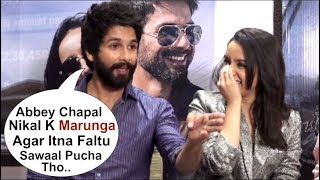 Shahid Kapoor TROLLS A Reporter For Asking STUPID Question In Front Of Shraddha Kapoor