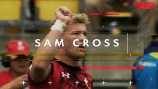 Sam Cross: Impact Player for 2017