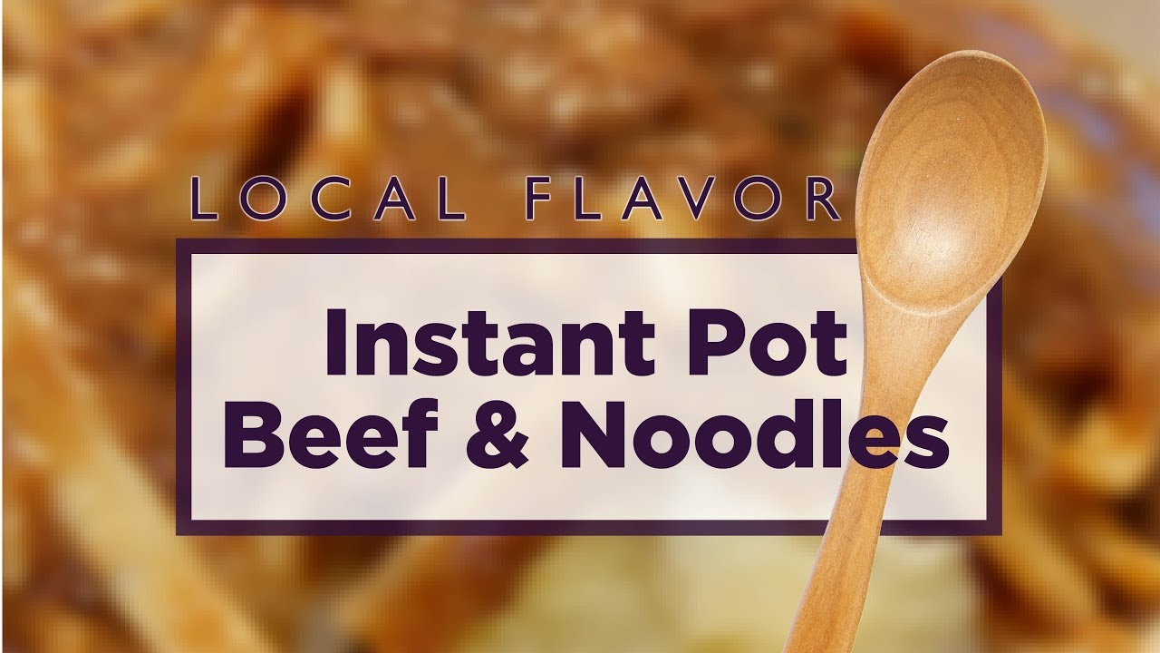 Instant Pot Beef and Noodles