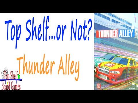 Top Shelf Boar Games Thunder Alley Top Shelf...Or Not?!