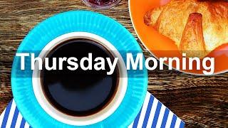 Thursday Morning Jazz - Rilassati Happy Jazz Bossa Nova Music for Great Morning