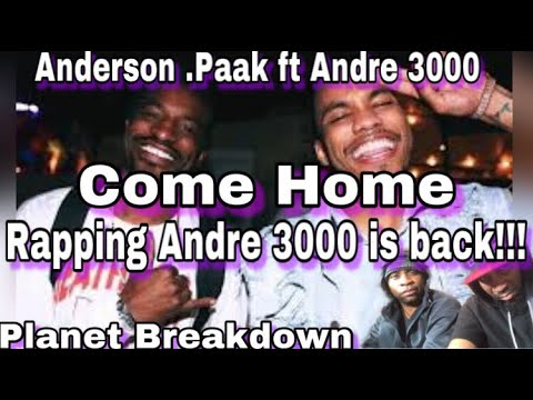 ANDERSON  PAAK FT ANDRE 3000 X COME HOME
