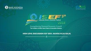 High Level Discussion ISEF 2018: Rantai Nilai Halal