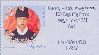 Gummy – Fade Away (지워져) 100 Days My Prince (백일의 낭군님) OST Part 1 Lyrics