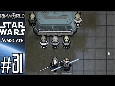 Rimworld: Star Wars - Syndicate #31 - Assault on the Empire!