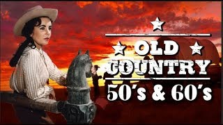 Best Old Country Songs Of 50s 60s - Top 100 Classic Country Music Of 50s 60s Hits Playlist 2019