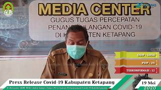 Press Release Covid -19 Kabupaten Ketapang (19 Mei 2020)