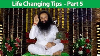Life Changing Tips - Part 5 | Saint Dr MSG Insan