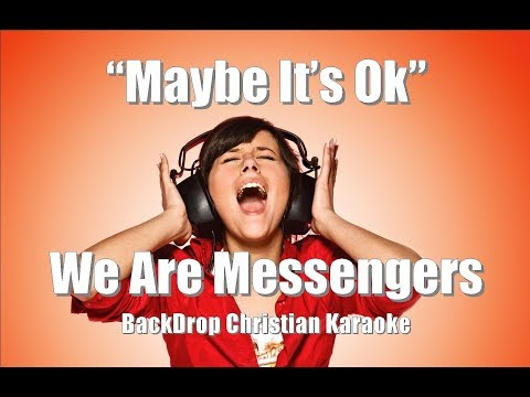 "We Are Messengers ""Maybe It's Ok"" BackDrop Christian Karaoke"
