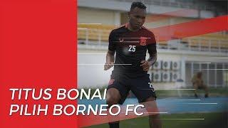 Pilih Borneo FC, Titus Bonai Batalkan Diri Gabung Bhayangkara FC