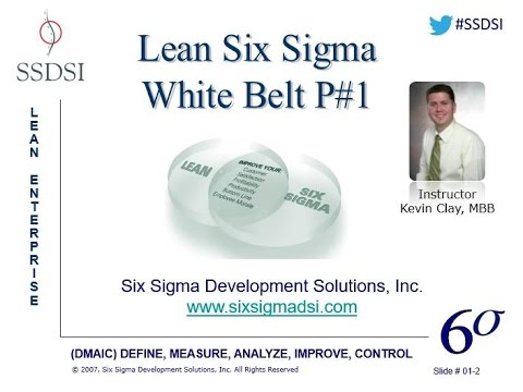 Lean Six Sigma White Belt Certification Part #1 in a Four Part Series ...