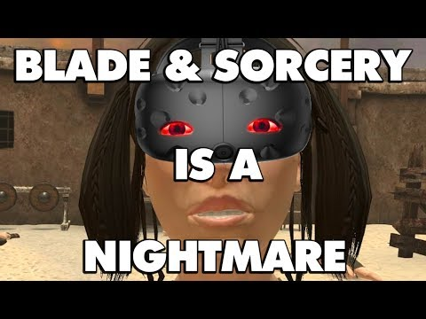 Blade And Sorcery VR Is An Absolute Nightmare - This Is Why