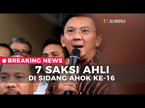 7 Saksi Ahli di Sidang Ahok ke-16 - Breaking News