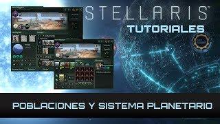 Tutorial Stellaris | Poblaciones y sistema planetario | Le Guin 2.2 y MegaCorp