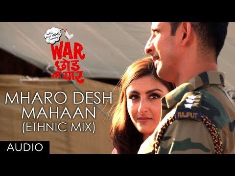 Mharo Desh Mahaan (Ethnic mic) Full Song (Audio) | War Chhod Na Yaar | Sharman Joshi, Soha Ali Khan