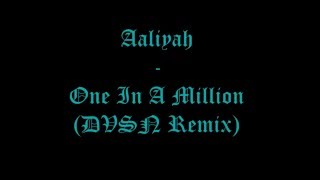 Aaliyah - One In A Million (dvsn Remix) Lyrics