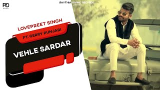 Vehle Sardar  Lovepreet Singh