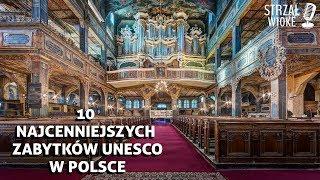 10 Najcenniejszych zabytków UNESCO w Polsce