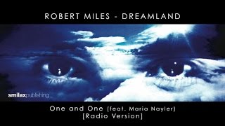 Robert Miles feat. Maria Nayler - Dreamland - One and One - Radio Version