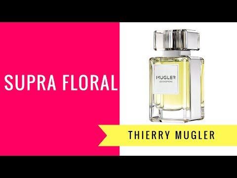 Supra Floral by Thierry Mugler | Fragrance Review