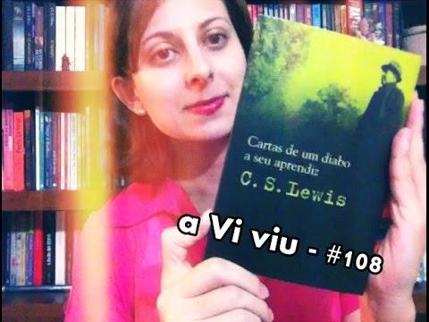 a Vi viu #108 - Cartas de Um Diabo a Seu Aprendiz (a.k.a Leituras de Novembro/2014)