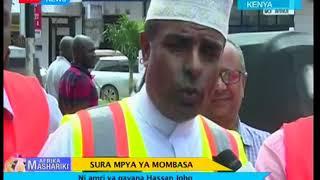 Gavana wa Mombasa Hassan Joho atoa amri ya kuipa Mombasa sura mpya I Afrika Mashariki