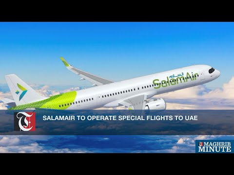 SalamAir to operate special flights to UAE