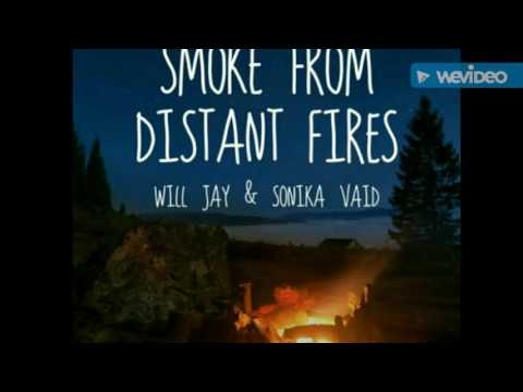 Smoke From Distant Fires - Will Jay and Sonika Vaid