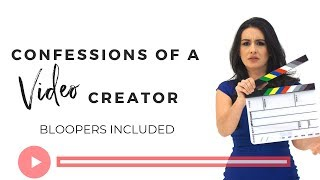 Confessions of a video content creator  (Bloopers Included)