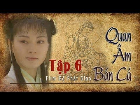 Quan Âm Bán Cá Tập 6, Phim Phật Giáo, Pháp Âm HD