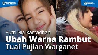 Mikhayla Putri Nia Ramadhani Ubah Gaya dan Warna Rambut, Warganet Puji Makin Cantik Mirip Sang Mama