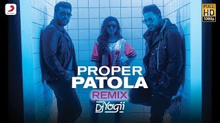 Proper Patola - Remix by DJ Yogii | Badshah | Arjun | Parineeti