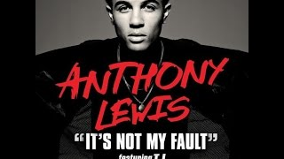 Anthony Lewis - It's Not My Fault Feat. T.I.