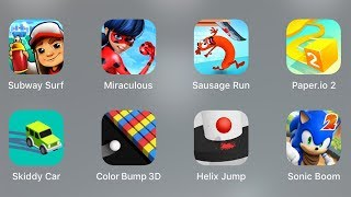 Subway Surf,Miraculous,Ladybug,Sausage Run,Skiddy Car,Color Bump,Helix Jump,Sonic Boom,Sonic Dash