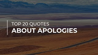 TOP 20 Quotes about Apologies   Quotes for You   Super Quotes