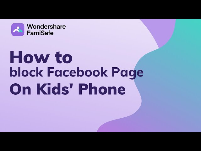 Block a Facebook Page on Mobile with FamiSafe Parental Control App